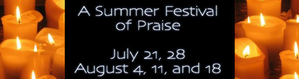 A Summer Festival of Praise July/August 2016